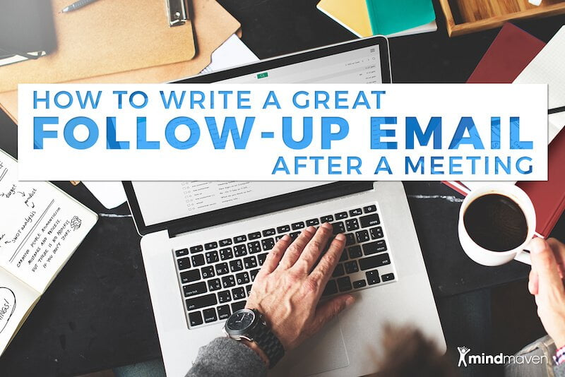 How to write a great follow up email after a meeting mindmaven how to write a great follow up email after a meeting spiritdancerdesigns Image collections