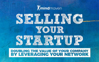 Selling Your Startup: How to Double the Value of Your Company by Leveraging Your Network